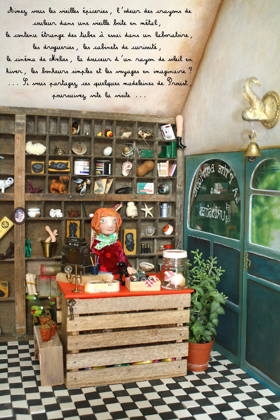 Aimez-vous les vieilles épiceries, l'odeur des crayons de couleur dans une vieille boite en métal, le contenu étrange des tubes à essai dans un laboratoire, les drogueries, les cabinets de curiosité, le cinéma de Melies, la douceur d'un rayon de soleil en hiver, les bonheurs simples et les voyages en imaginaire ? ... Si vous partagez ces quelques madeleines de Proust, poursuivez vite la visite ...